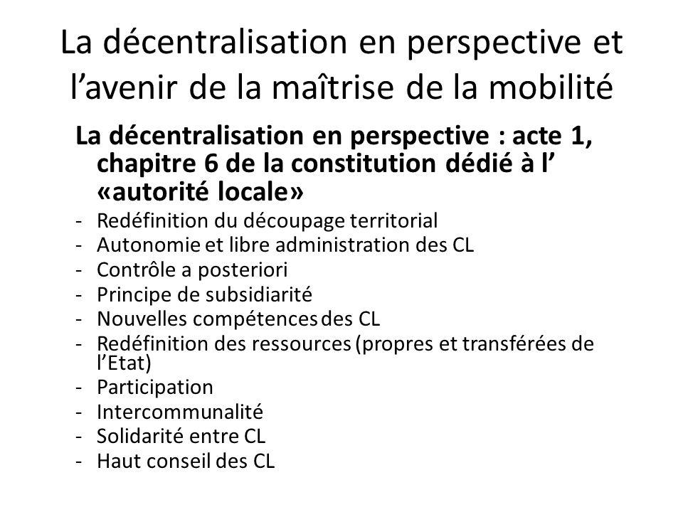 La décentralisation en perspective et lavenir de la maîtrise de la mobilité La décentralisation en perspective : acte 1, chapitre 6 de la constitution