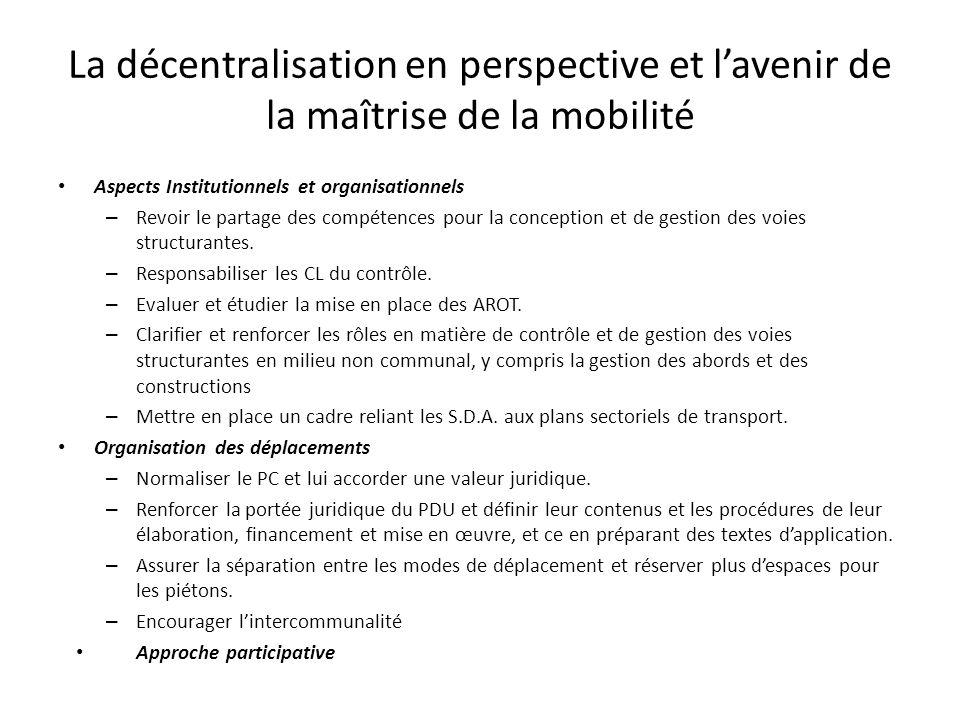 La décentralisation en perspective et lavenir de la maîtrise de la mobilité Aspects Institutionnels et organisationnels – Revoir le partage des compét