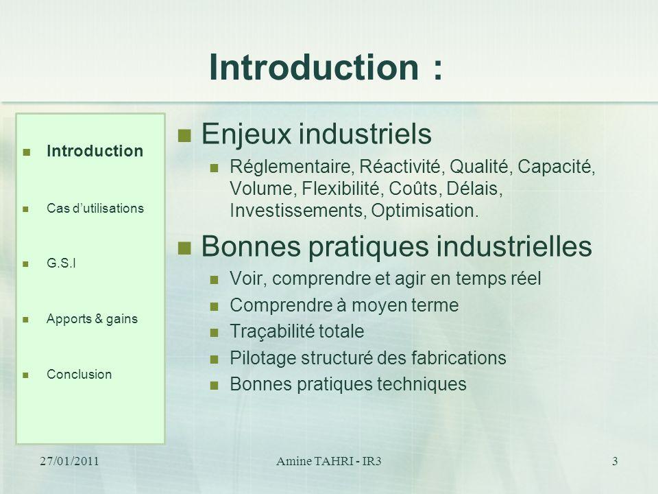 Introduction : Enjeux industriels Réglementaire, Réactivité, Qualité, Capacité, Volume, Flexibilité, Coûts, Délais, Investissements, Optimisation. Bon