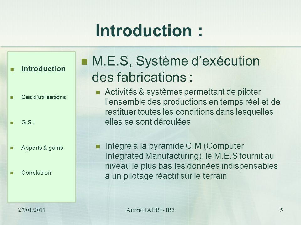 Introduction : M.E.S, Système dexécution des fabrications : Activités & systèmes permettant de piloter lensemble des productions en temps réel et de r