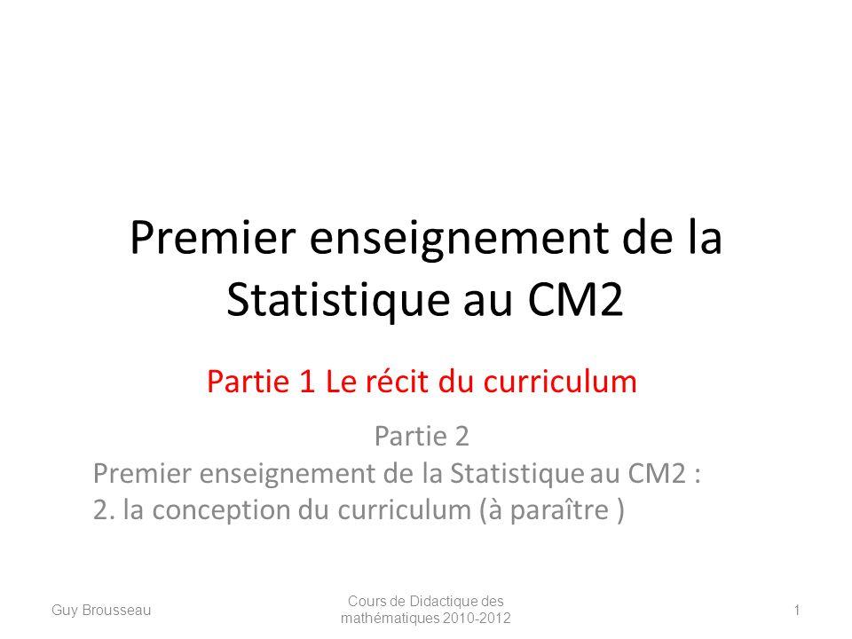 Premier enseignement de la Statistique au CM2 Partie 1 Le récit du curriculum Partie 2 Premier enseignement de la Statistique au CM2 : 2. la conceptio