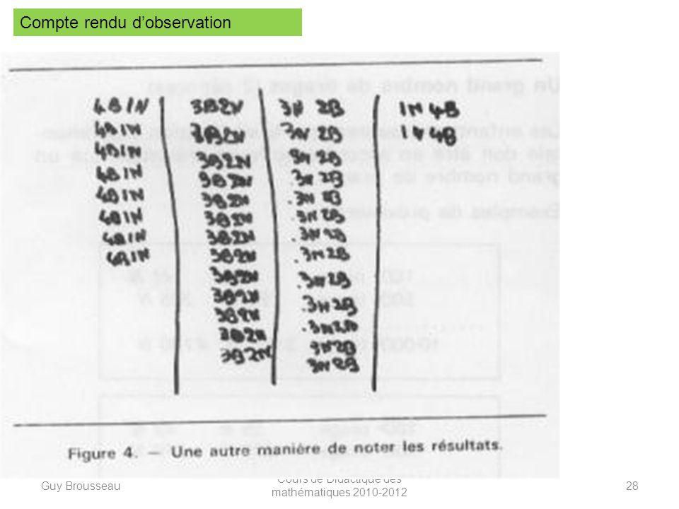 Guy Brousseau Cours de Didactique des mathématiques 2010-2012 28 Compte rendu dobservation
