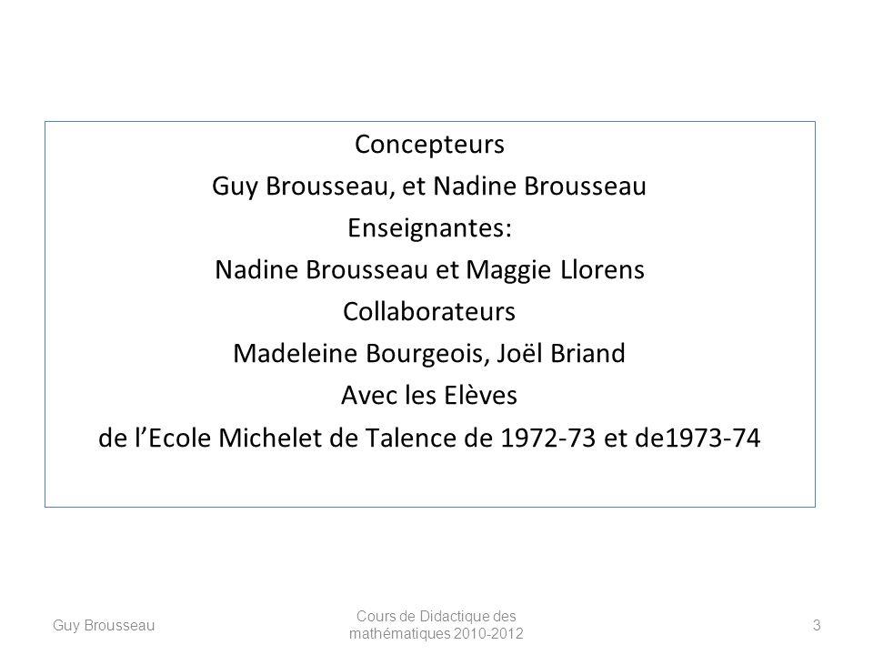 Fin de ce diaporama Guy Brousseau Cours de Didactique des mathématiques 2010-2012 84 Lire la suite de « Premier enseignement de la Statistique au CM2 : 1.