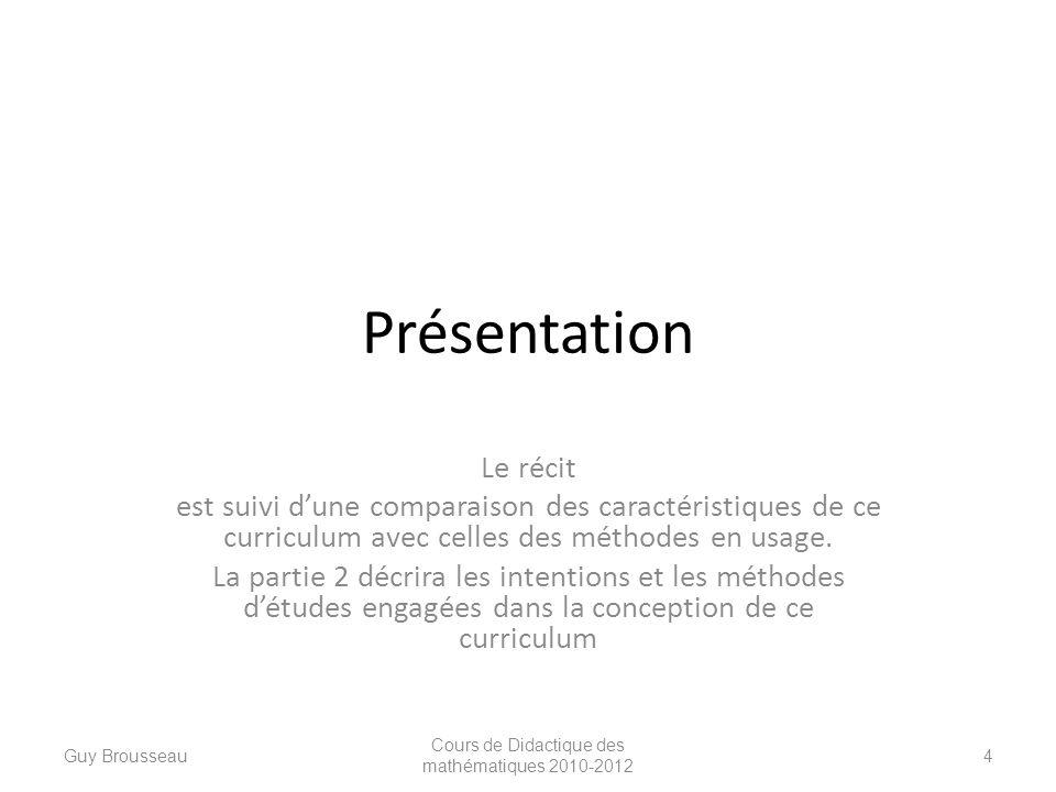 Présentation Le récit est suivi dune comparaison des caractéristiques de ce curriculum avec celles des méthodes en usage. La partie 2 décrira les inte