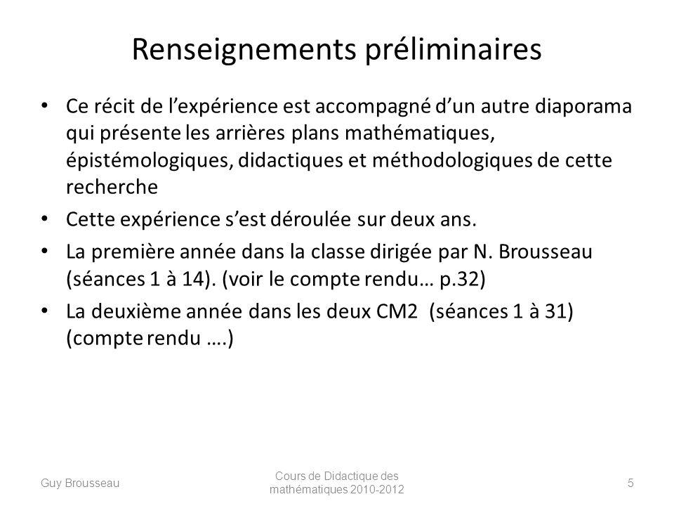 Un graphique jusquà 110 (session 15) Guy Brousseau Cours de Didactique des mathématiques 2010-2012 46 Compte rendu dobservation Découverte .
