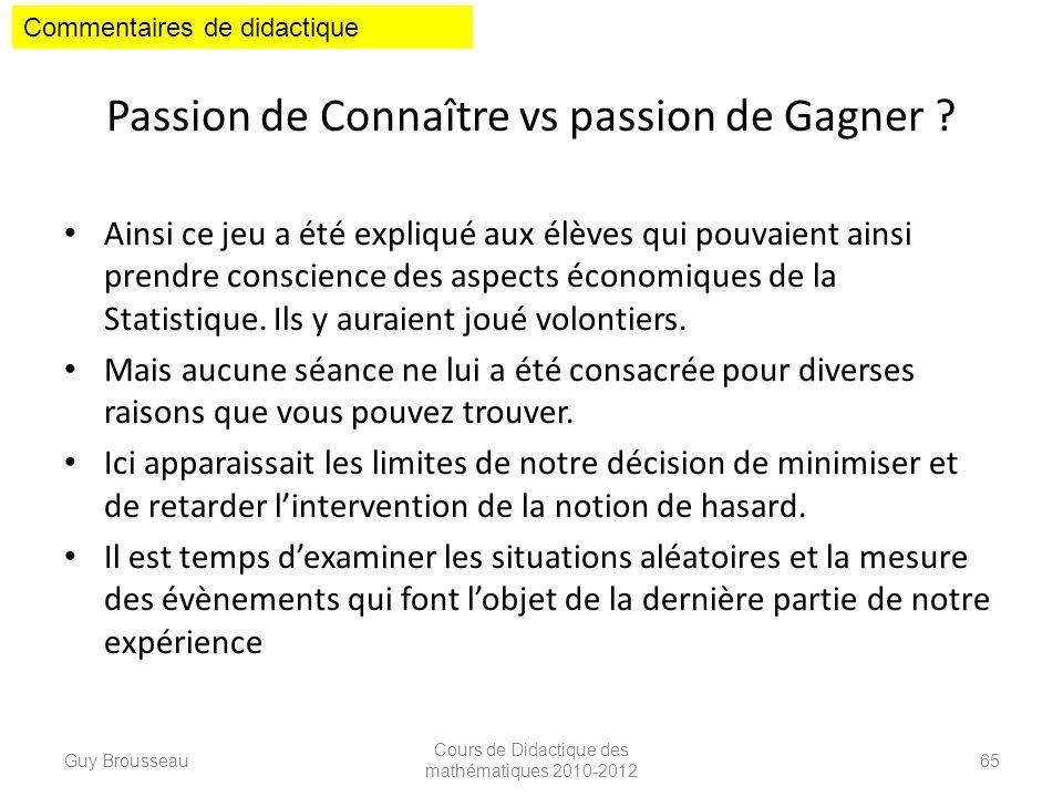 Passion de Connaître vs passion de Gagner ? Ainsi ce jeu a été expliqué aux élèves qui pouvaient ainsi prendre conscience des aspects économiques de l