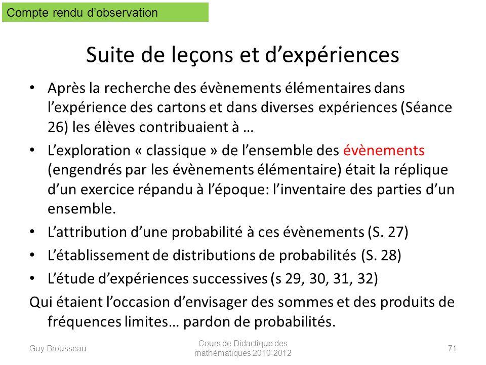 Suite de leçons et dexpériences Après la recherche des évènements élémentaires dans lexpérience des cartons et dans diverses expériences (Séance 26) l
