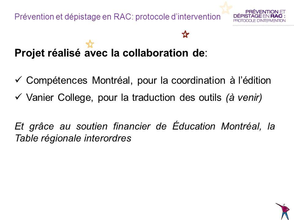 Projet réalisé avec la collaboration de: Compétences Montréal, pour la coordination à lédition Vanier College, pour la traduction des outils (à venir)