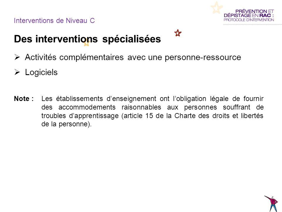 Des interventions spécialisées Activités complémentaires avec une personne-ressource Logiciels Note :Les établissements denseignement ont lobligation