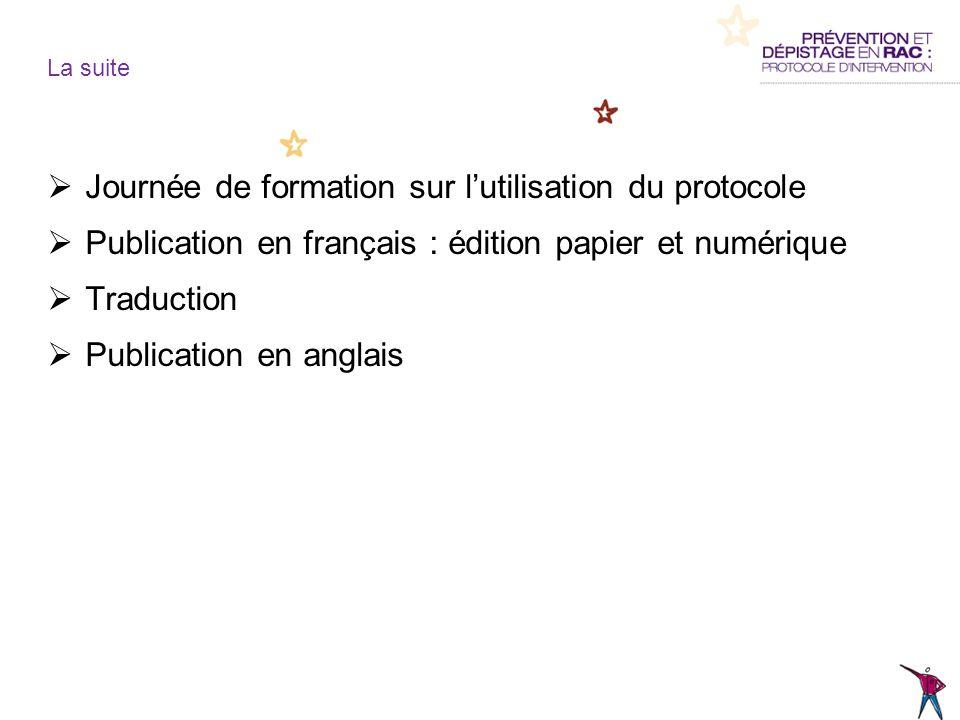 Journée de formation sur lutilisation du protocole Publication en français : édition papier et numérique Traduction Publication en anglais La suite