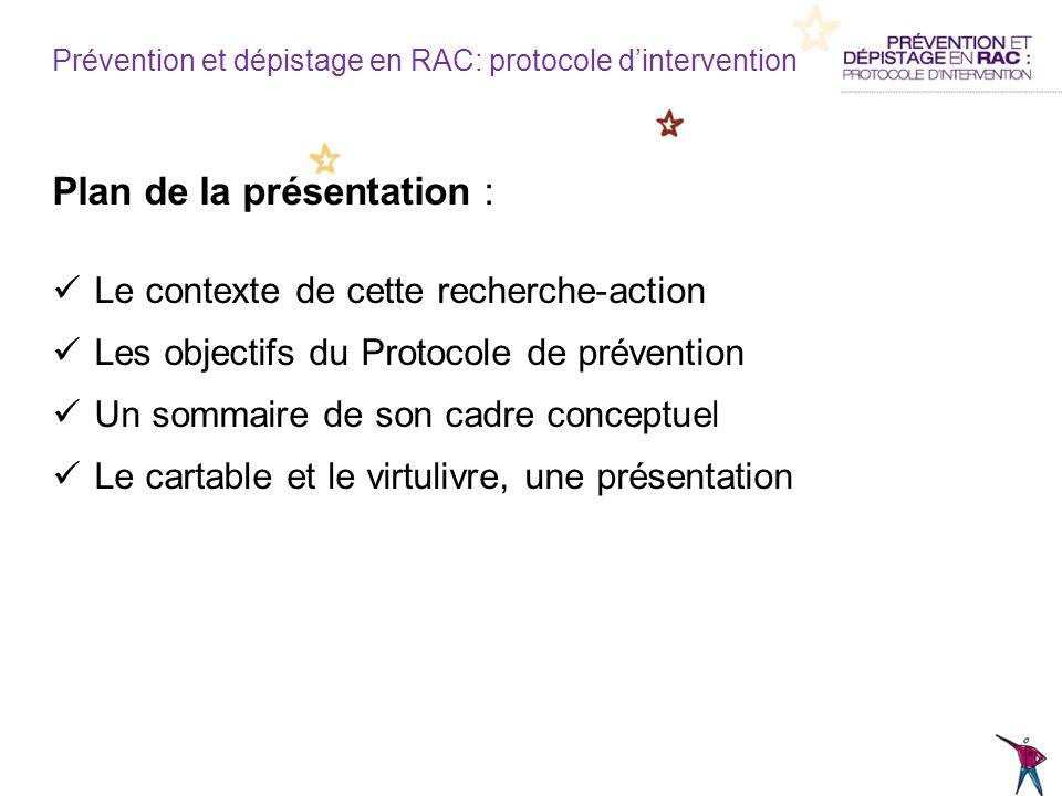 Plan de la présentation : Le contexte de cette recherche-action Les objectifs du Protocole de prévention Un sommaire de son cadre conceptuel Le cartab
