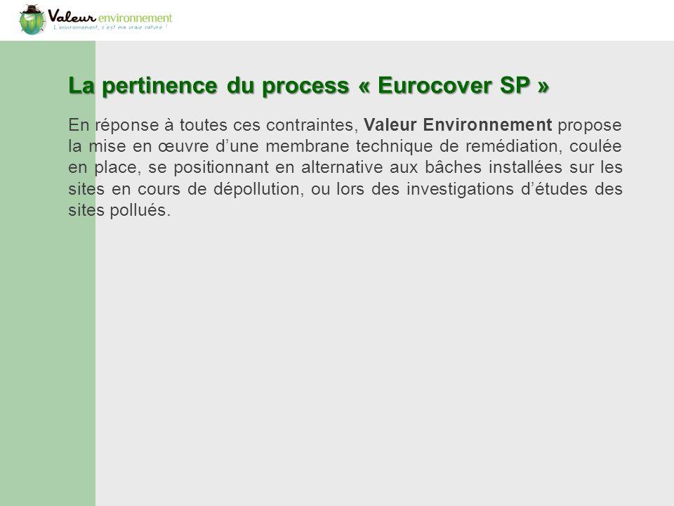 Lapplication de la membrane Eurocover SP La facilité dapplication de la membrane de remédiation Eurocover SP est permise grâce à une projection du produit directement sur le site pollué, permettant un gain de temps et une optimisation de la surface couverte inédits.