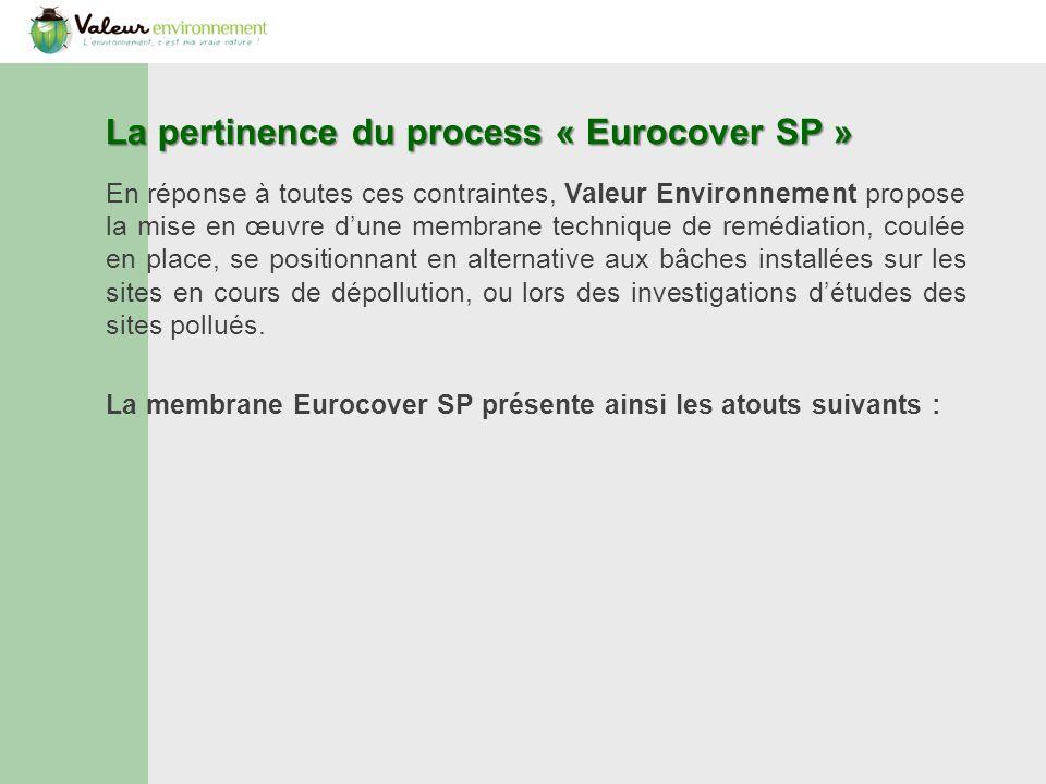 Lapplication de la membrane Eurocover SP Lapplication de la membrane Eurocover SP se faisant à partir dun engin spécialement conçu pour cet usage, la rapidité de mise en place est encore plus importante dans une configuration de circulation à proximité immédiate du site.