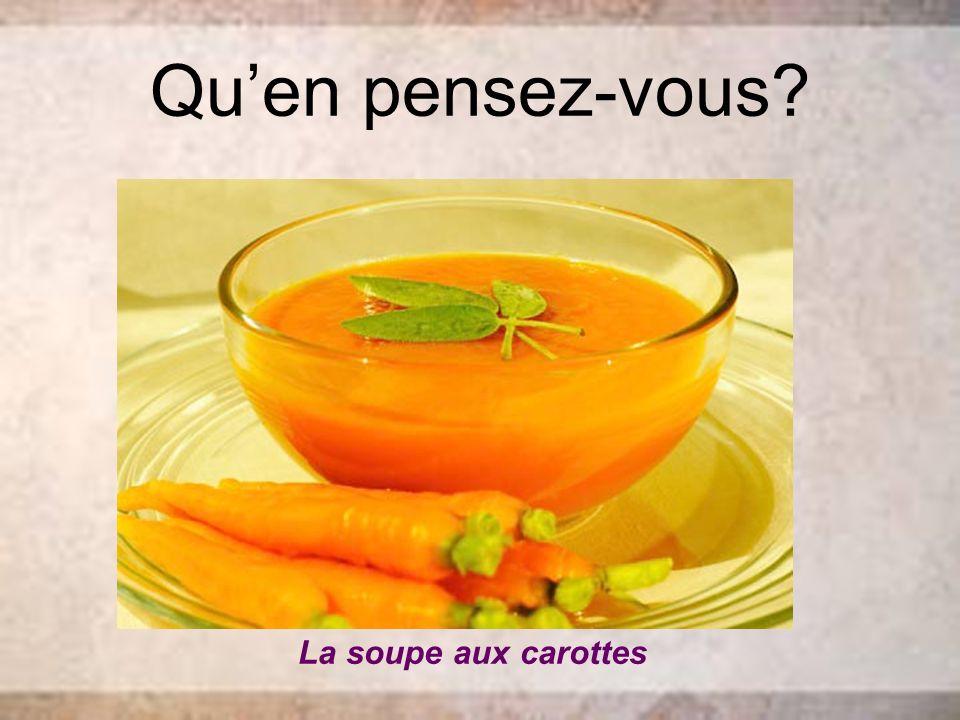 Quen pensez-vous? La soupe aux carottes
