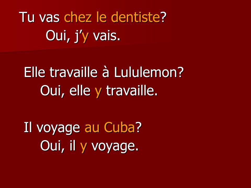 Tu vas chez le dentiste. Tu vas chez le dentiste.