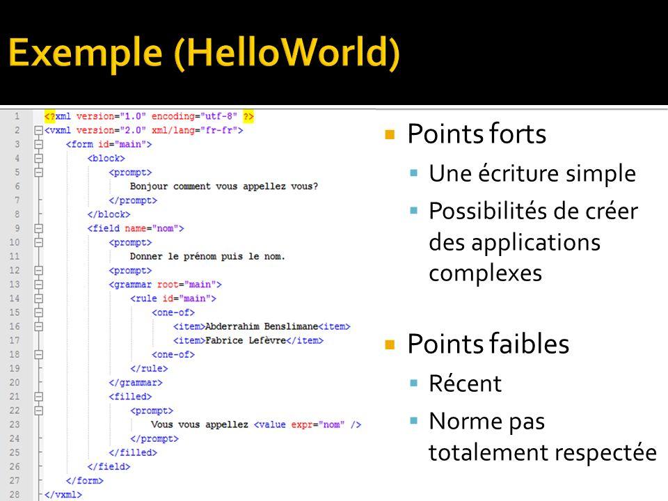 Points forts Une écriture simple Possibilités de créer des applications complexes Points faibles Récent Norme pas totalement respectée