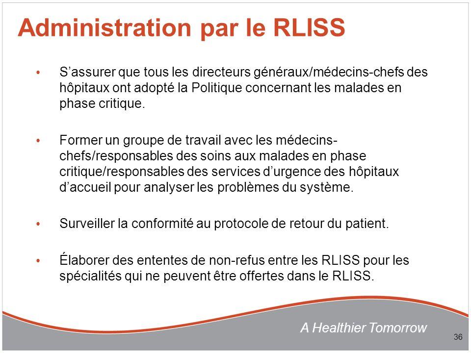 A Healthier Tomorrow Sassurer que tous les directeurs généraux/médecins-chefs des hôpitaux ont adopté la Politique concernant les malades en phase critique.
