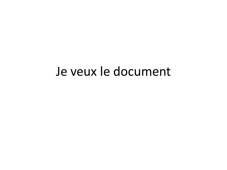 Je veux le document