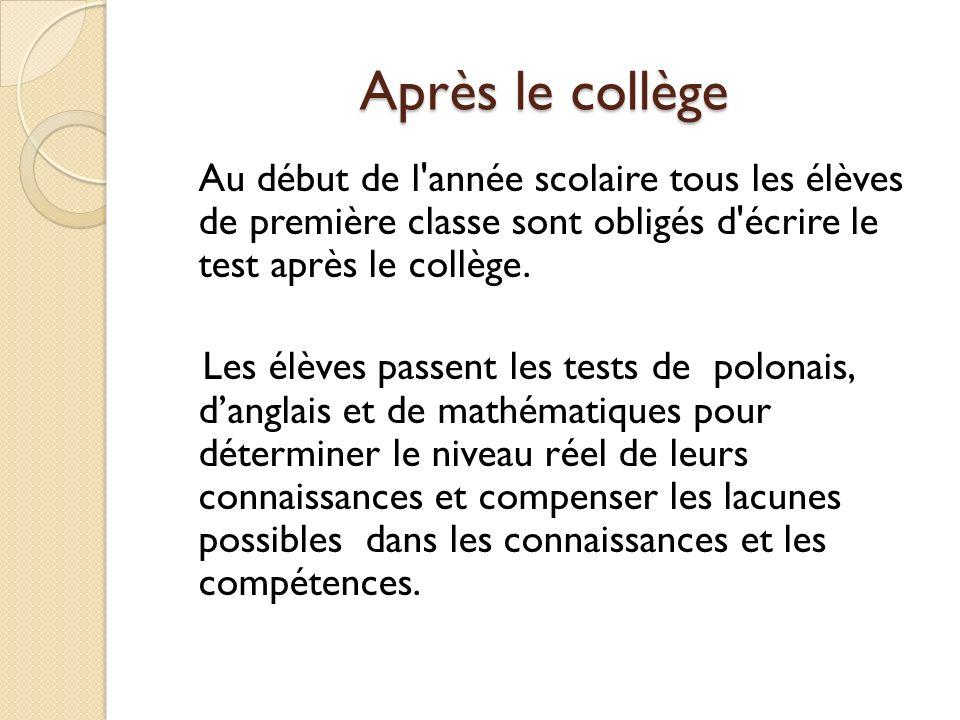 Après le collège Au début de l année scolaire tous les élèves de première classe sont obligés d écrire le test après le collège.