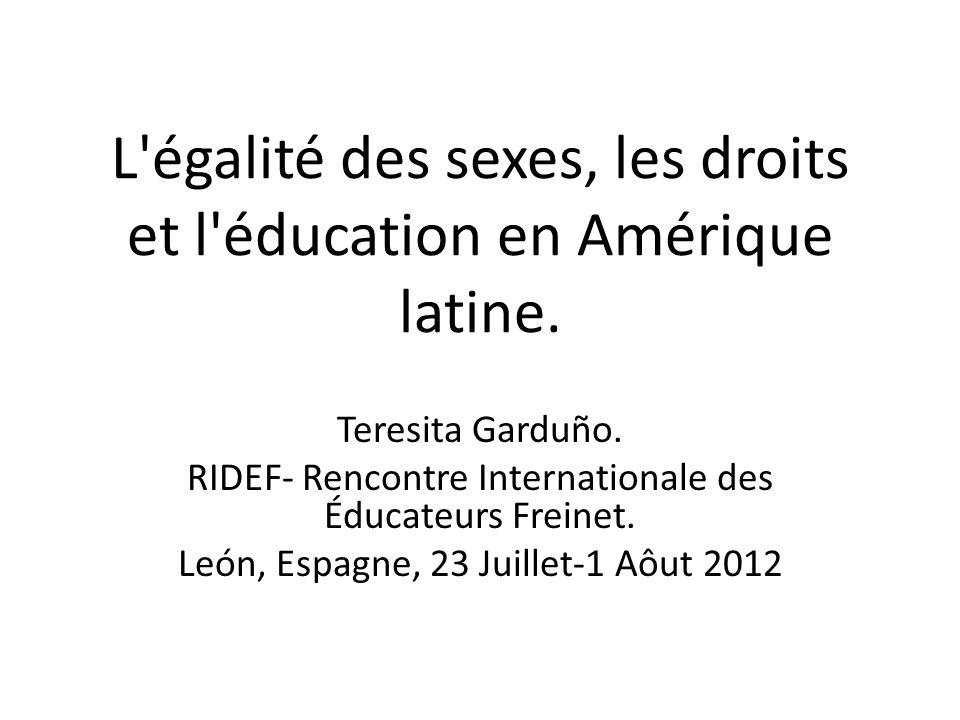 L'égalité des sexes, les droits et l'éducation en Amérique latine. Teresita Garduño. RIDEF- Rencontre Internationale des Éducateurs Freinet. León, Esp