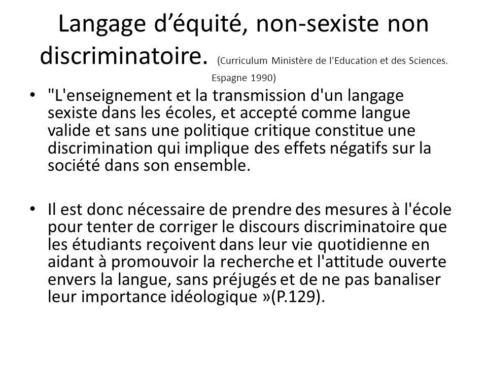 Langage déquité, non-sexiste non discriminatoire. (Curriculum Ministère de l'Education et des Sciences. Espagne 1990)
