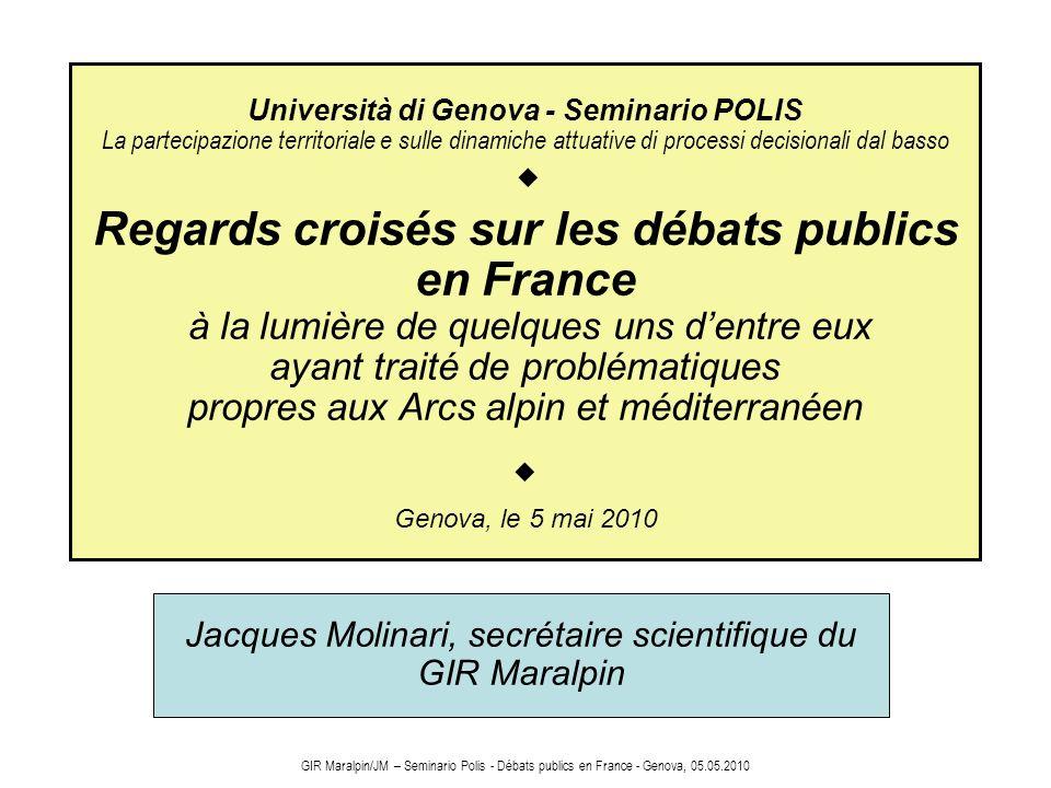 GIR Maralpin/JM – Seminario Polis - Débats publics en France - Genova, 05.05.2010 Università di Genova - Seminario POLIS La partecipazione territorial