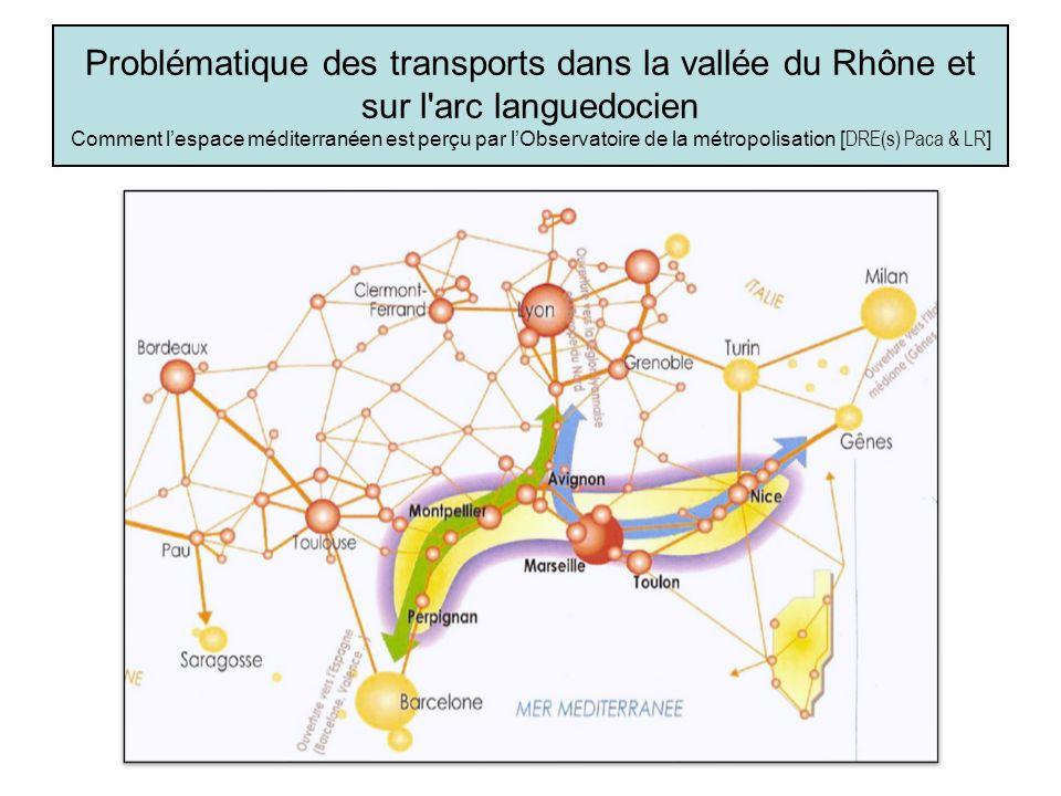 Problématique des transports dans la vallée du Rhône et sur l'arc languedocien Comment lespace méditerranéen est perçu par lObservatoire de la métropo