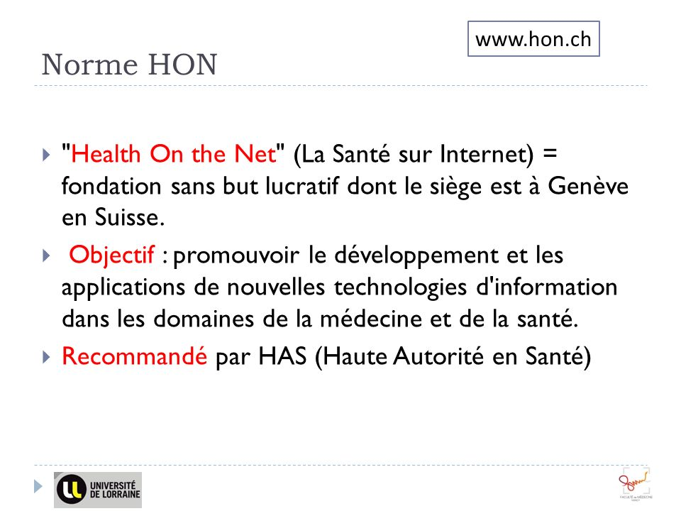 Norme HON Health On the Net (La Santé sur Internet) = fondation sans but lucratif dont le siège est à Genève en Suisse.