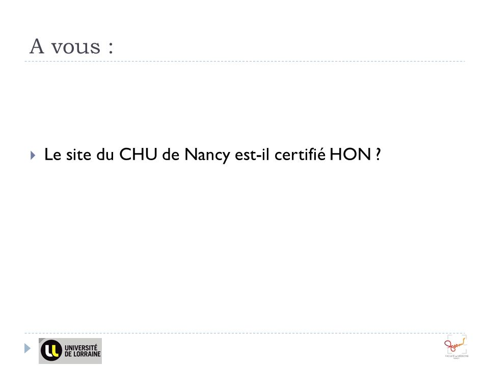 A vous : Le site du CHU de Nancy est-il certifié HON ?