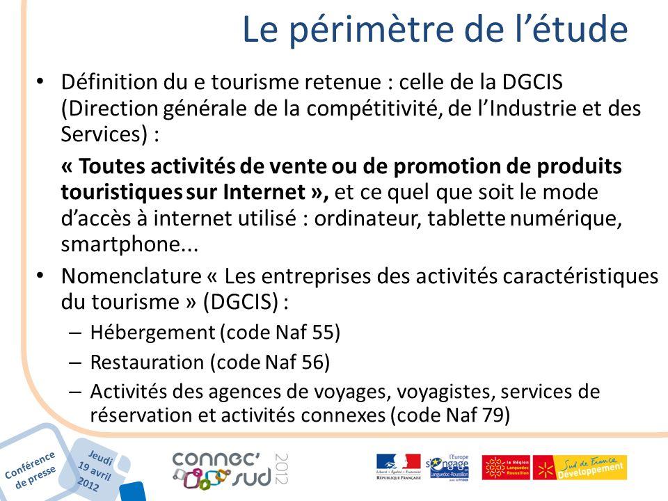 Conférence de presse Jeudi 19 avril 2012 Le périmètre de létude Définition du e tourisme retenue : celle de la DGCIS (Direction générale de la compéti