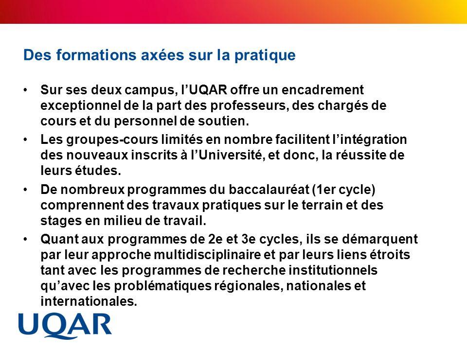 Des formations axées sur la pratique Sur ses deux campus, lUQAR offre un encadrement exceptionnel de la part des professeurs, des chargés de cours et