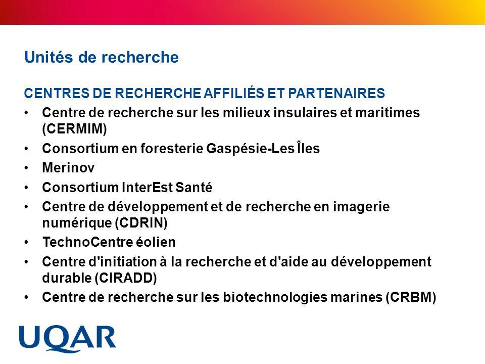 Unités de recherche CENTRES DE RECHERCHE AFFILIÉS ET PARTENAIRES Centre de recherche sur les milieux insulaires et maritimes (CERMIM) Consortium en fo