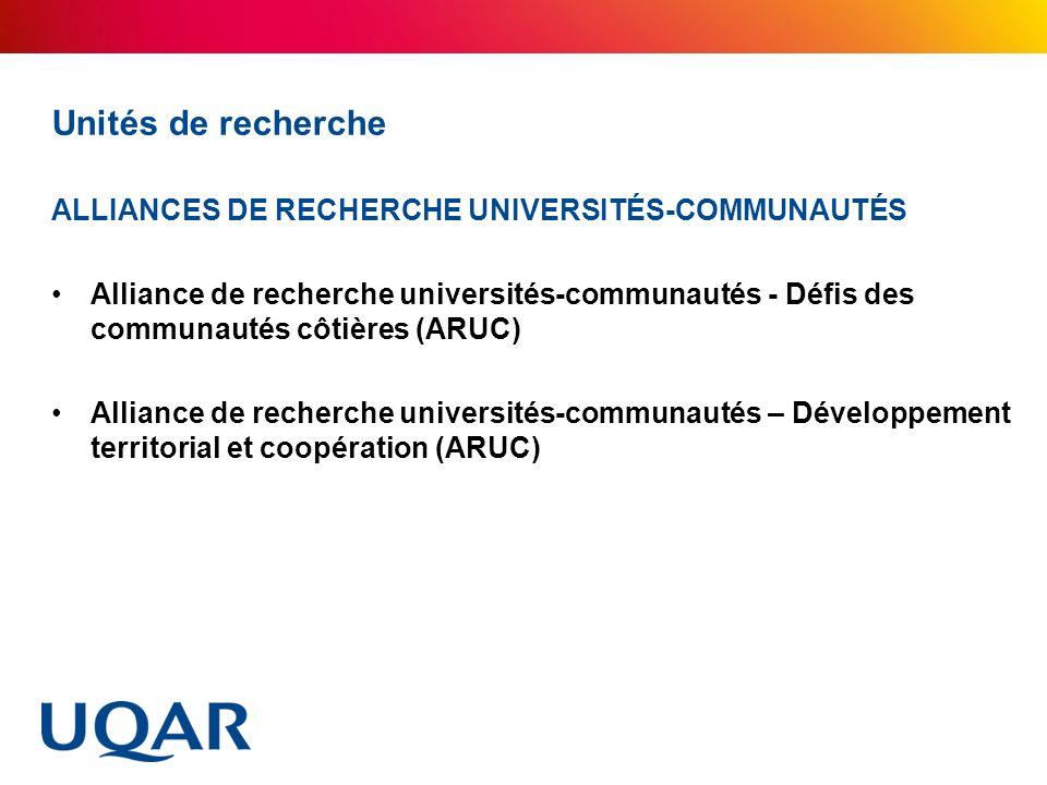 Unités de recherche ALLIANCES DE RECHERCHE UNIVERSITÉS-COMMUNAUTÉS Alliance de recherche universités-communautés - Défis des communautés côtières (ARU