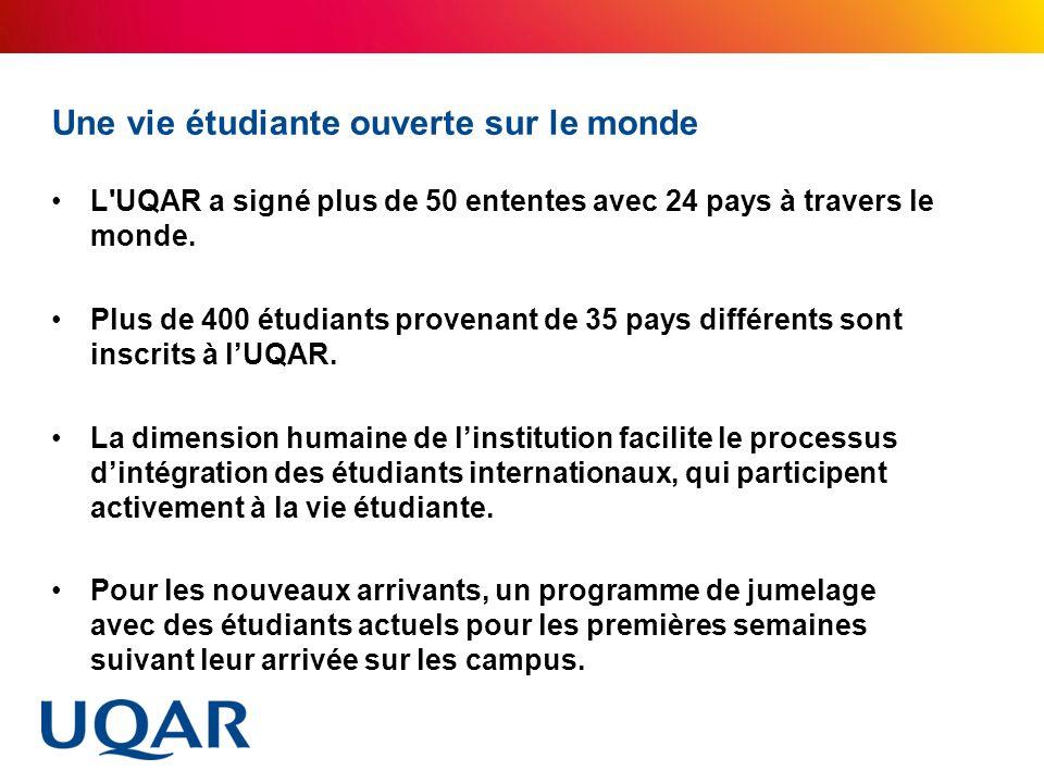 Une vie étudiante ouverte sur le monde L'UQAR a signé plus de 50 ententes avec 24 pays à travers le monde. Plus de 400 étudiants provenant de 35 pays