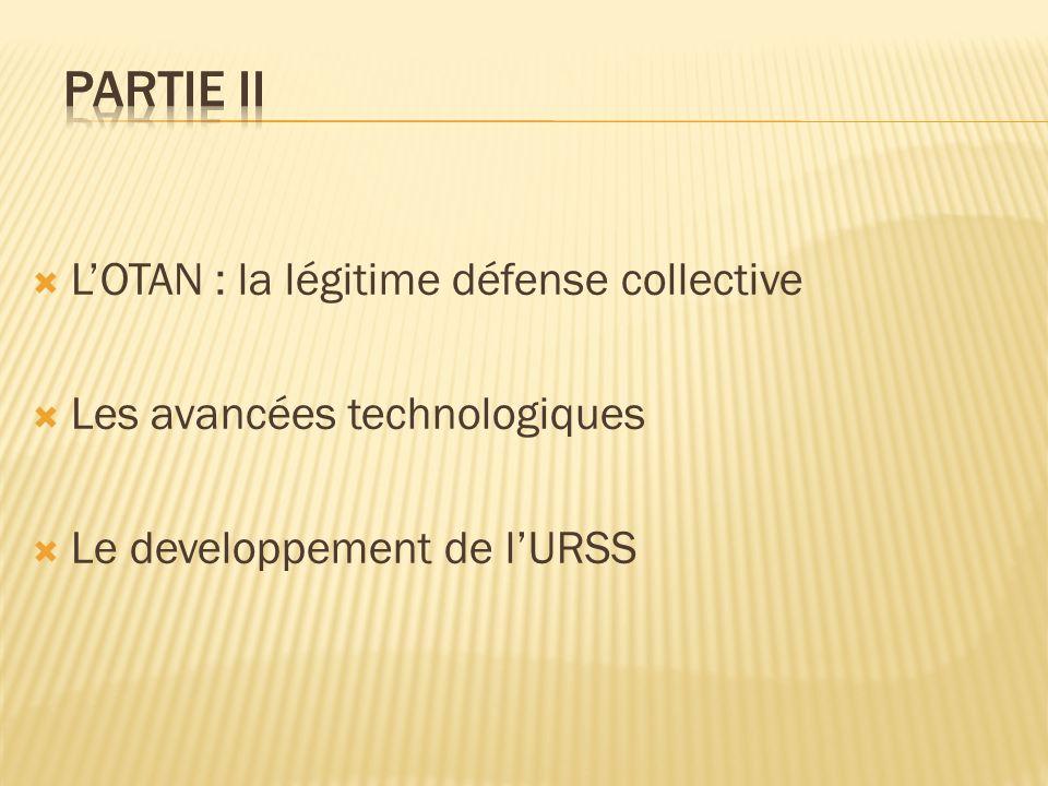 LOTAN : la légitime défense collective Les avancées technologiques Le developpement de lURSS