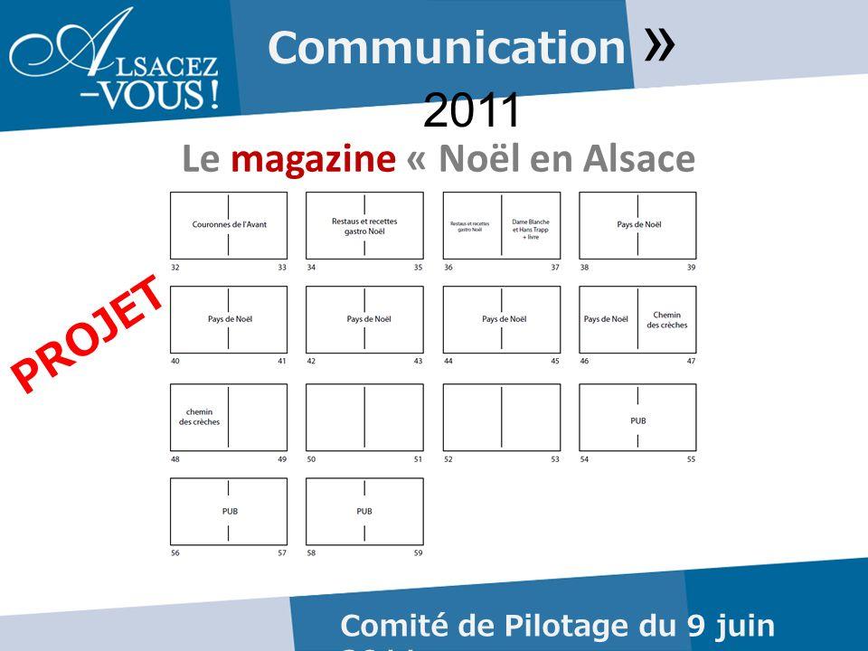 Communication » 2011 Comité de Pilotage du 9 juin 2011 Le magazine « Noël en Alsace PROJET