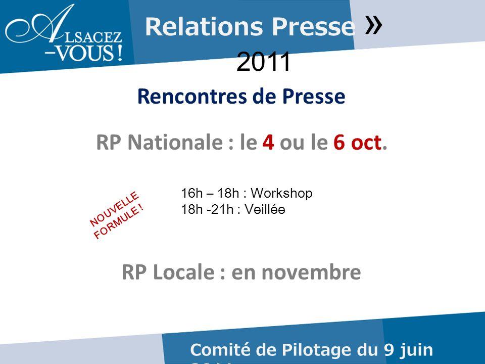 Relations Presse » 2011 Rencontres de Presse Comité de Pilotage du 9 juin 2011 RP Nationale : le 4 ou le 6 oct.