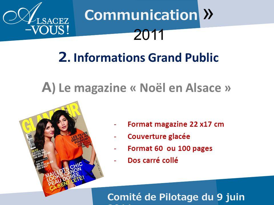 Communication » 2011 Comité de Pilotage du 9 juin 2011 Le magazine « Noël en Alsace » PROJET