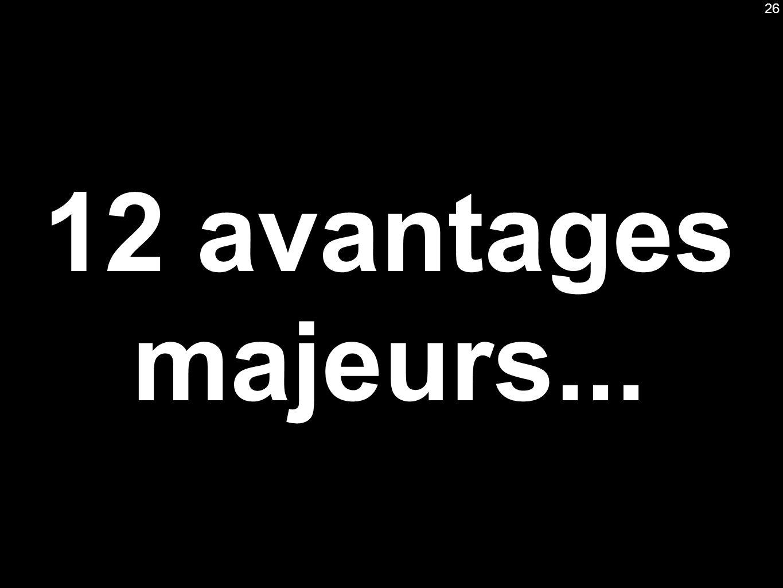 12 avantages majeurs... 26