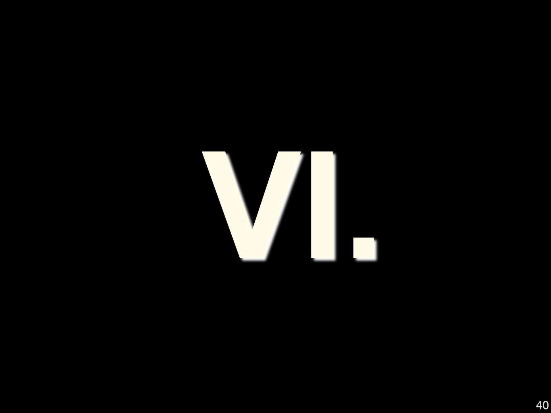 VI. 40