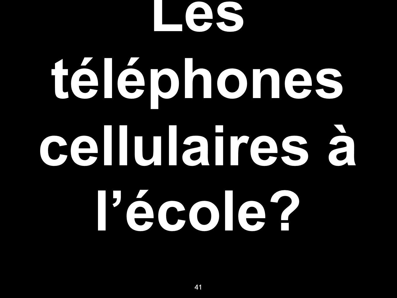 Les téléphones cellulaires à lécole? 41