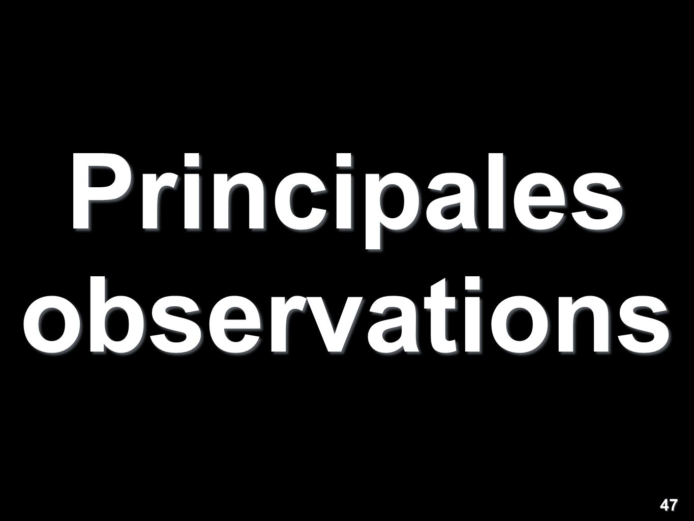 Principales observations 47