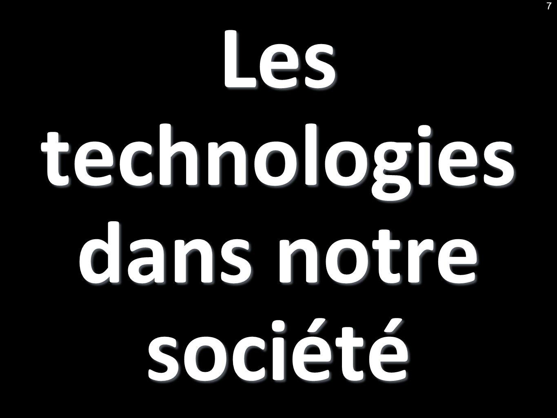 Les technologies dans notre société 7