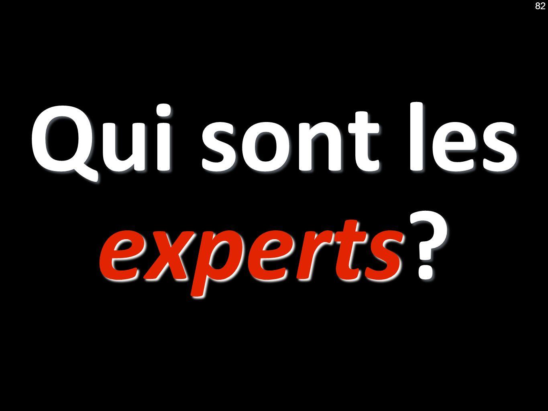 Qui sont les experts? 82