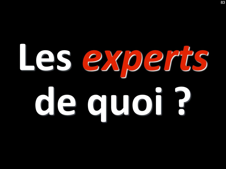 Les experts de quoi ? 83