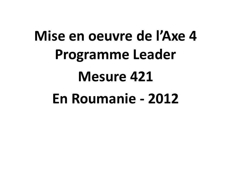 Mise en oeuvre de lAxe 4 Programme Leader Mesure 421 En Roumanie - 2012