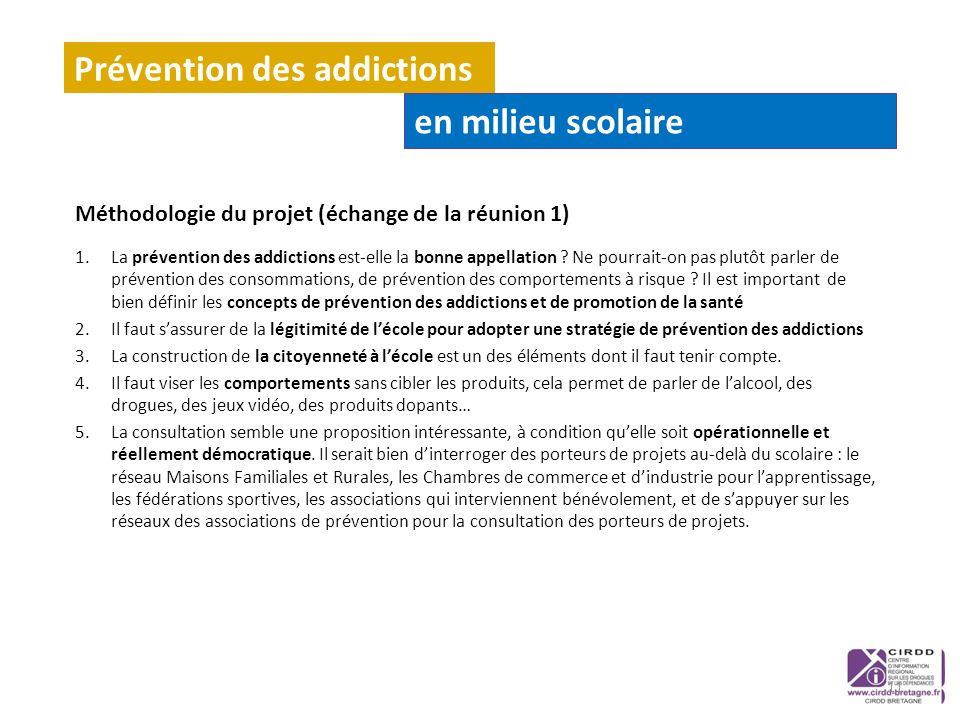 Méthodologie du projet (échange de la réunion 1) 1.La prévention des addictions est-elle la bonne appellation ? Ne pourrait-on pas plutôt parler de pr