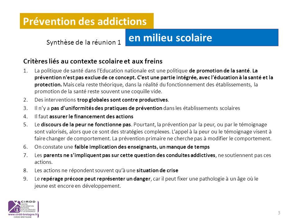 Critères de qualité liés aux modalités dintervention (1) 1.Il est nécessaire davoir une répartition lisible des intervenants, de différencier les intervenants/interventions de prévention primaire / prévention secondaire.