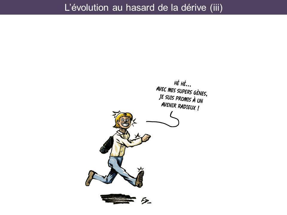 Lévolution au hasard de la dérive (iii)