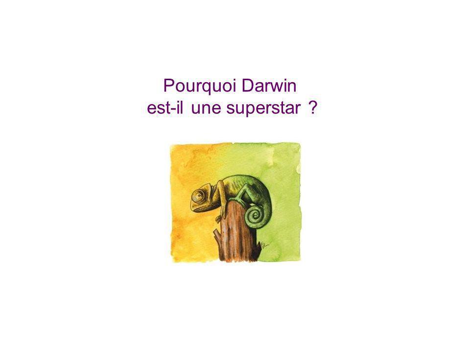 Pourquoi Darwin est-il une superstar ?